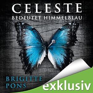 Celeste bedeutet Himmelblau (Frank Liebknecht 1) Hörbuch