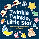 Twinkle Twinkle, Little Star: Bedtime Songs and Lullabies (       UNABRIDGED) by  AudioGo Ltd Narrated by Deryn Meadows, Mark Meadows