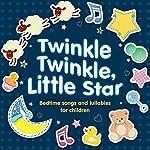 Twinkle Twinkle, Little Star: Bedtime Songs and Lullabies |  Audible Studios