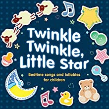 Twinkle Twinkle, Little Star: Bedtime Songs and Lullabies Audiobook by  Audible Studios Narrated by Mark Meadows, Deryn Edwards