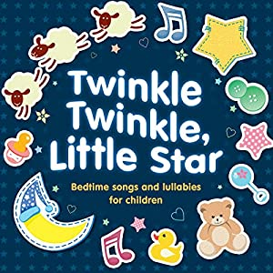 Twinkle Twinkle, Little Star: Bedtime Songs and Lullabies Audiobook