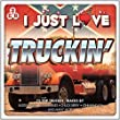 I Just Love Truckin'