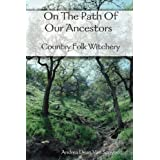On The Path of Our Ancestors - Country Folk Witchery ~ Andrea Dean Van Scoyoc