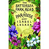 The Battersea Park Road to Paradiseby Isabel Losada