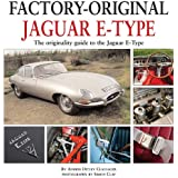 Jaguar E-Type: The Originality Guide to the Jaguar E-Type  (Factory-Original)