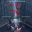 Dead Rain: A Tale of the Zombie Apocalypse Audiobook by Joe Augustyn Narrated by Jared Wekenman