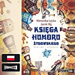 Ksiega humoru zydowskiego: Dowcipy i anegdoty | Weronika Lecka,Jacek Illg