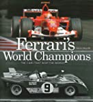 Ferrari's World Champions: The Cars t...