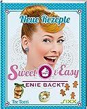 Sweet & Easy - Enie backt: Neue Rezepte