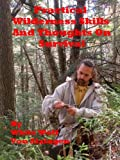 Search : Practical Wilderness Skills and Thoughts on Survival