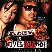 He Loves Me, He Loves You Not | Livre audio Auteur(s) :  Mychea Narrateur(s) : Nicole Small