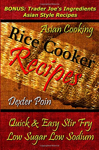 rice-cooker-recipes-asian-cooking-quick-easy-stir-fry-low-sugar-low-sodium-bonus-trader-joes-ingredi