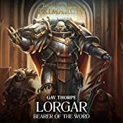 Lorgar: Bearer of the Word: Primarchs, Book 5 | [Gav Thorpe]