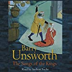 The Songs of the Kings | Barry Unsworth