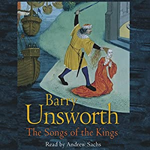 The Songs of the Kings | [Barry Unsworth]
