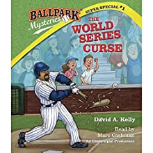 The World Series Curse: Ballpark Mysteries Super Special, Book 1 Audiobook by David A. Kelly Narrated by Marc Cashman