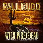 Wild Wild Dead | Paul Rudd