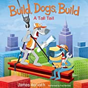 Build, Dogs, Build | James Horvath
