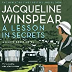 A Lesson in Secrets: A Maisie Dobbs Novel (       UNABRIDGED) by Jacqueline Winspear Narrated by Orlagh Cassidy