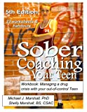 img - for Sober Coaching Your Teen, Workbook: Managing a drug crisis with your out-of-control Teen book / textbook / text book