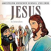 Jesus - In Jerusalem (Abenteuer zwischen Himmel und Erde 25) | Hanno Herzler