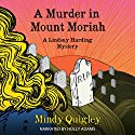 A Murder in Mount Moriah: A Reverend Lindsay Harding Mystery (       UNABRIDGED) by Mindy Quigley Narrated by Holly Adams
