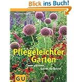 Pflegeleichter Garten: Clever gärtnern Schritt für Schritt (GU Sonderleistung Garten)