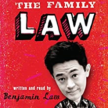 The Family Law (       UNABRIDGED) by Benjamin Law Narrated by Benjamin Law