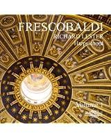 Frescobaldi : L'oeuvre pour clavier, vol. 1. Lester.