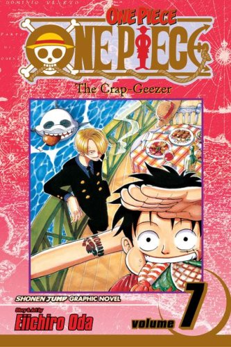 One Piece 7: The Crap-geezer (One Piece (Graphic Novels))Eiichiro Oda