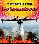 De brandweer - Wereldwijd in actie!