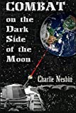 img - for Combat on the Dark Side of the Moon: A true combat story of the Brown Water Navy in Vietnam book / textbook / text book