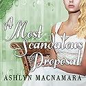A Most Scandalous Proposal Audiobook by Ashlyn Macnamara Narrated by Veida Dehmlow