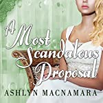 A Most Scandalous Proposal | Ashlyn Macnamara