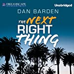 The Next Right Thing: A Novel | Dan Barden