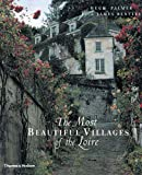 The Most Beautiful Villages of the Loire (0500510512) by Palmer, Hugh