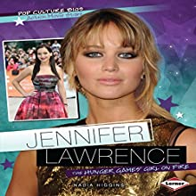 Jennifer Lawrence: The Hunger Games' Girl on Fire Audiobook by Nadia Higgins Narrated by  Intuitive