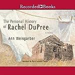 The Personal History of Rachel DuPree | Ann Weisgarber