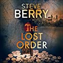 The Lost Order: Cotton Malone, Book 12 Hörbuch von Steve Berry Gesprochen von: Scott Brick