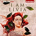 I Am Livia Audiobook by Phyllis T. Smith Narrated by Joyce Bean