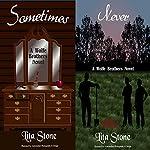Sometimes Never: A Wolfe Brothers Novel | Lita Stone