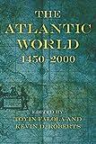 The Atlantic World: 1450-2000 (Blacks in the Diaspora)