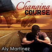 Changing Course: Wrecked and Ruined, Book 1 | [Aly Martinez]
