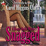 Snagged: Regan Reilly Mystery Series, Book 2 | Carol Higgins Clark