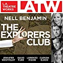 The Explorers Club  by Nell Benjamin Narrated by Jennifer Westfeldt, David Furr, Lorenzo Pisoni, Carson Elrod, John Getz, Martin Jarvis, David Krumholtz, Matthew Wolf