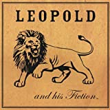 What We Got Is Good - Leopold And His Fiction