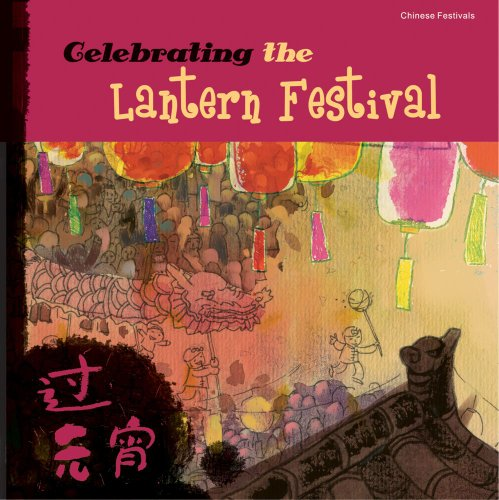 Celebrating the Lantern Festival (Chinese Festivals) PDF