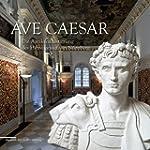 Ave C�sar: Die Antikenausstattung des...