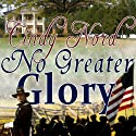 No Greater Glory (       UNABRIDGED) by Cindy Nord Narrated by Bobbin Beam