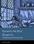 Dynamics AX 2012 Blueprints: Configur...